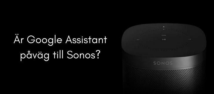 Är Google Assistant påväg till Sonos_ (2)