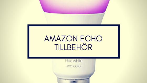 Amazon Echo Tillbehör Accessories Sverige